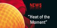 NEWS-Heat-of-the-Moment.jpg